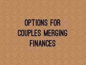 Options for Couples Merging Finances  |  bexbernard.com