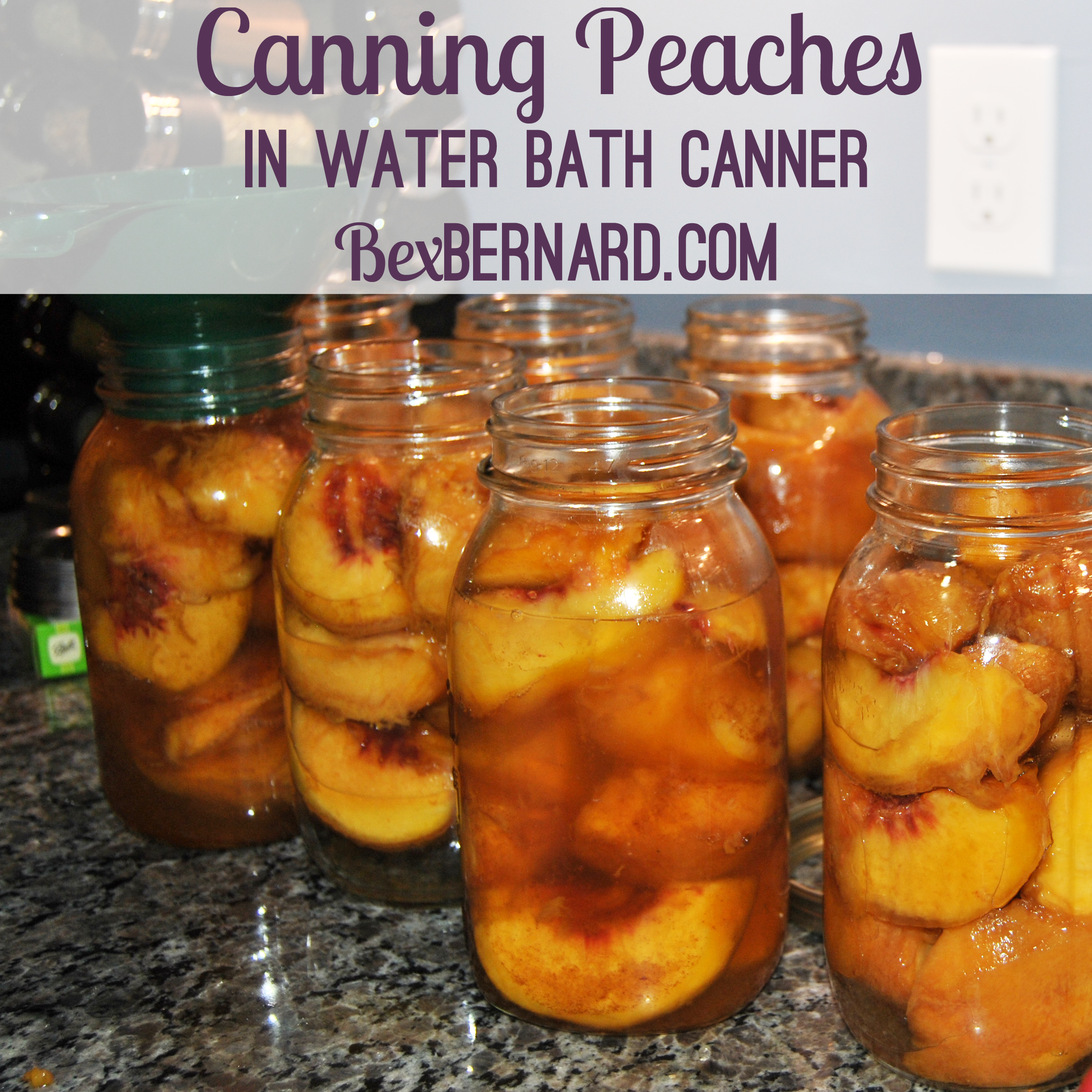 how to can fresh peaches in a water bath canner with mason jars. canning, food preservation | bexbernard.com